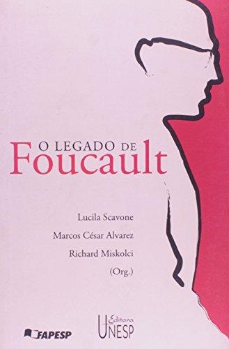O legado de Foucault, livro de Lucila Scavone, Marcos César Alvarez, Richard Miskolci (Org.)
