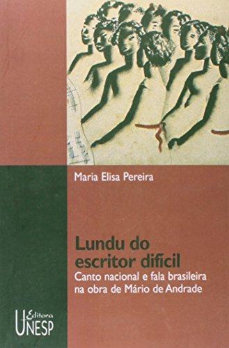 Lundu do Escritor Difícil - canto nacional e fala brasileira na obra de Mário de Andrade, livro de Maria Elisa Pereira
