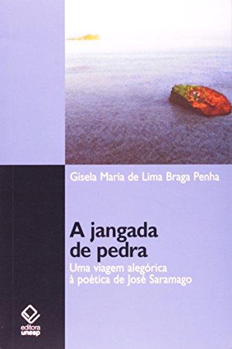A Jangada de Pedra - uma viagem alegórica à poética de José Saramago, livro de Gisela Maria de Lima Braga Penha
