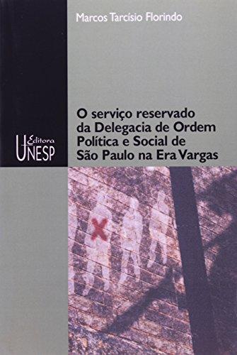 Serviço reservado da Delegacia de Ordem Política e Social em São Paulo na Era Vargas, livro de Marcos Tarcísio Florindo