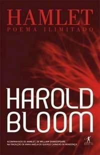 HAMLET - POEMA ILIMITADO, livro de Harold Bloom