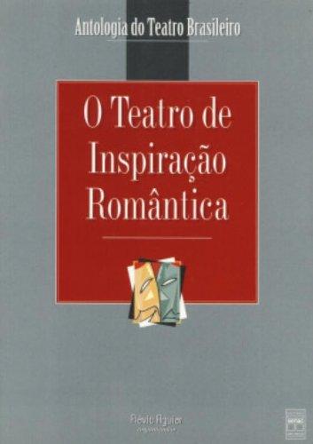 O Teatro De Inspiração Romântica, livro de Flávio Aguiar