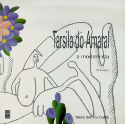 Tarsila Do Amaral. A Modernista, livro de Nadia Battella Gotlib