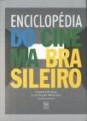 Enciclopedia Do Cinema Brasileiro, livro de Luiz Felipe Miranda^Fernao Ramos