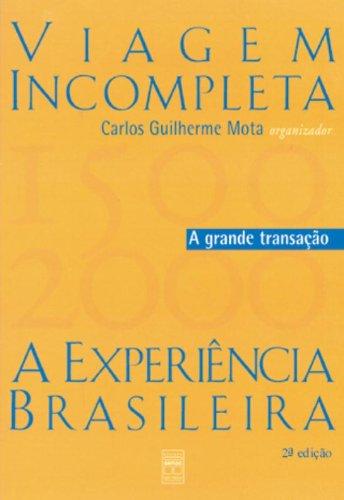 Viagem Incompleta Experiencia Brasileira. A Grande Transação - Volume 2, livro de Carlos Guilherme Mota