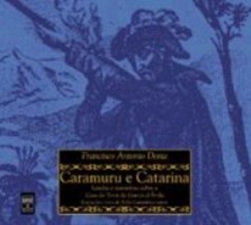 Caramuru E Catarina. Lendas E Narrativas Sobre A Casa Da Torre, livro de Francisco Antonio Doria