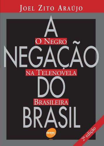 A Negação Do Brasil, livro de Joel Araújo