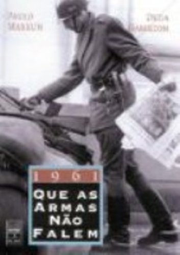 1961. Que As Armas Não Falem, livro de Duda Hamilton, Paulo Markun