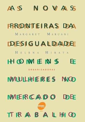 As Novas Fronteiras da Desigualdade, livro de Margaret Maruani