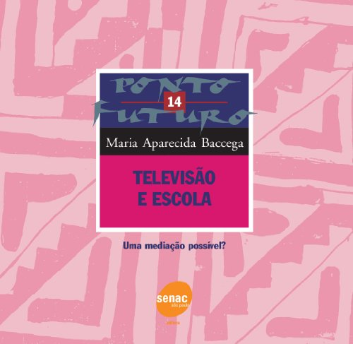 Televisão E Escola, livro de Maria Baccega