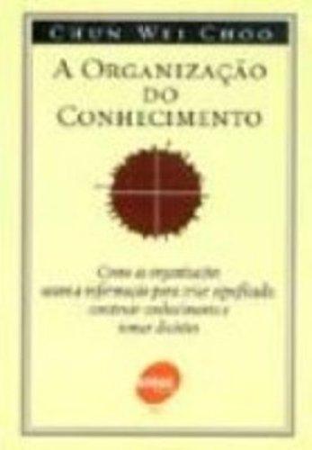 A Organização Do Conhecimento, livro de Chun Wei Choo