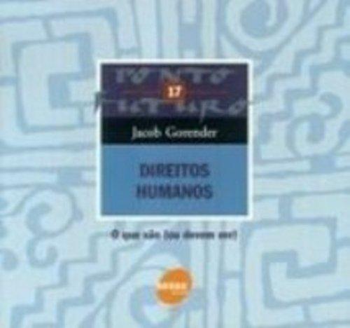 Direitos Humanos. O Que São Ou Devem Ser, livro de Jacob Gorender