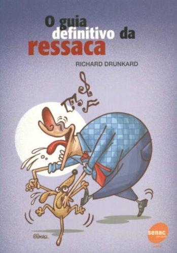 O Guia Definitivo Da Ressaca, livro de Richard Drunkard