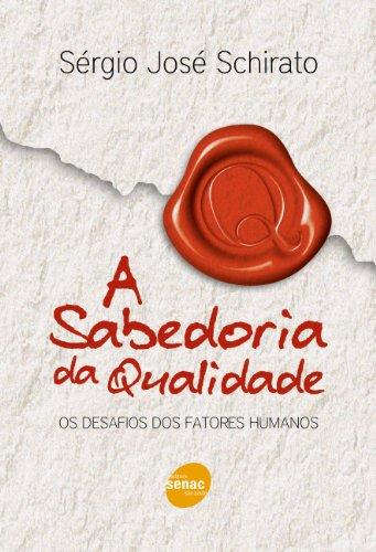 A Sabedoria Da Qualidade, livro de Sérgio Schirato