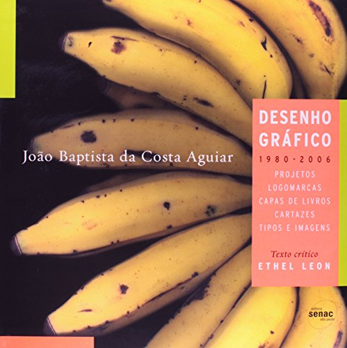 João Baptista da Costa Aguiar. Desenho Gráfico 1980-2006, livro de Ethel Leon
