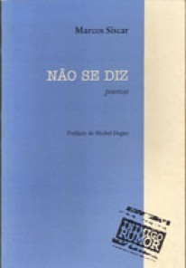 Não se diz - Coleção Inimigo Rumor, livro de Marcos Siscar