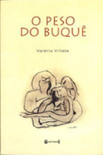 O peso do buquê, livro de Valéria Villela