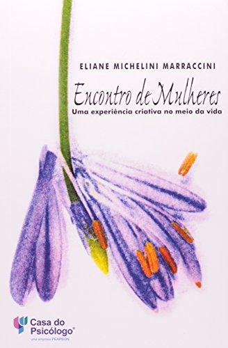 Encontro de mulheres: uma experiência criativa no meio da vida, livro de ELIANE MICHELINI MARRACCINI