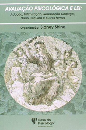 Avaliação psicológica e lei: adoção, vitimização, separação conjugal, dano psíquico e outros temas, livro de SIDNEY KIYOSHI SHINE