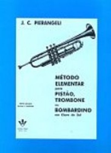 MÉTODO ELEMENTAR PARA PISTÃO, TROMBONE OU BOMBARDINO, livro de J. C. Pierangeli