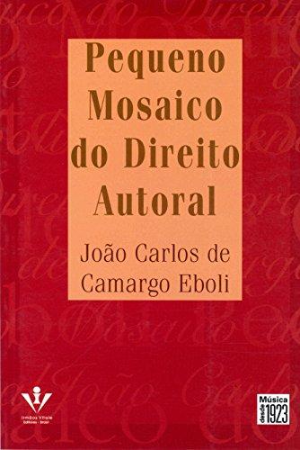 PEQUENO MOSAICO DO DIREITO AUTORAL, livro de João Carlos de Camargo Eboli