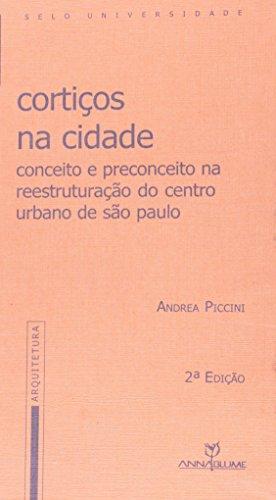 Cortiços na Cidade - conceito e preconceito na reestruturação do centro urbano de São Paulo, livro de Andrea Piccini