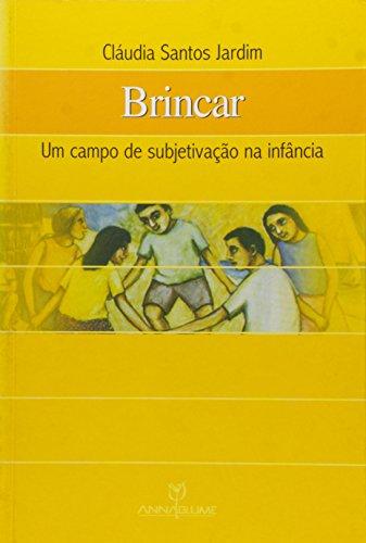 Brincar: um campo de subjetivação na infância, livro de Cláudia Santos Jardim