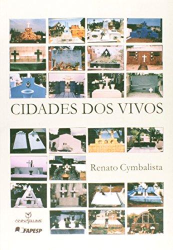 Cidades dos Vivos - arquitetura e atitudes perante a morte nos cemitérios do estado de São Paulo, livro de Renato Cymbalista
