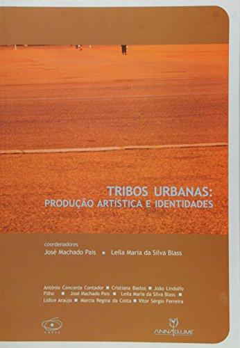 Tribos Urbanas - produção artística e identidades, livro de Leila Maria da Silva Blass, José Machado Pais (coordenadores)