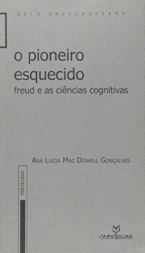 O Pioneiro Esquecido - Freud e as ciências cognitivas, livro de Ana Lucia Mac Dowell Gonçalves