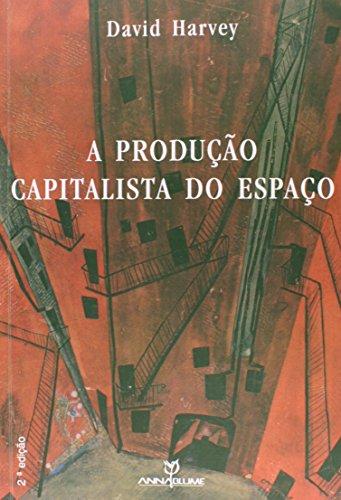 A produção capitalista do espaço, livro de David Harvey