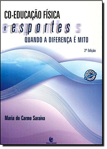 Co-Educação Física e Esportes: Quando a Diferença é Mito, livro de Maria do Carmo Saraiva