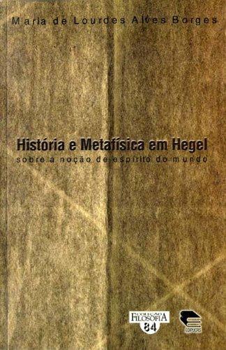 HISTÓRIA E METAFÍSICA EM HEGEL, livro de Maria de Lourdes Alves Borges