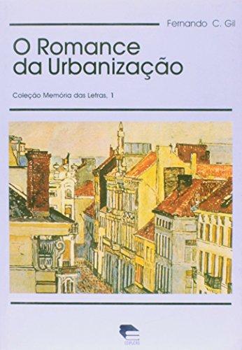 O ROMANCE DA URBANIZAÇÃO, livro de Fernando Cerisara Gil