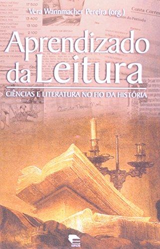 Aprendizado da leitura: ciências e literatura no fio da história, livro de Vera Wannmacher Pereira (Org.)