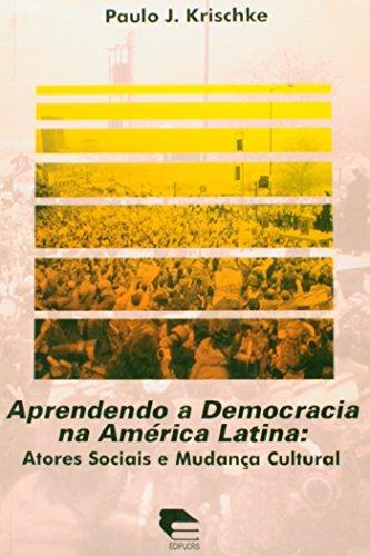 Aprendendo a democracia na América Latina: atores sociais e mudança cultura, livro de Paulo J. Krischke