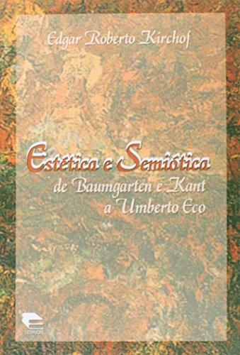 Estética e semiótica de Baumgarten e Kant a Umberto Eco, livro de Edgar Roberto Kirchof