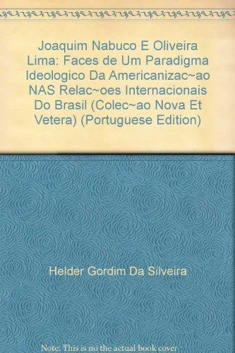Joaquim Nabuco e Oliveira Lima, livro de Helder Gordim da Silveira