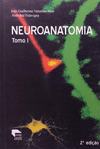 Neuroanatomia - Tomo I, livro de João Guilherme Valentim Neto, Asdrúbal Falavigna