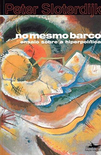 NO MESMO BARCO:  Ensaio sobre a hiperpolítica, livro de Peter Sloterdijk
