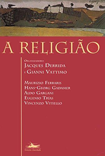 RELIGIÃO, A, livro de Jacques Derrida e Gianni Vattimo, orgs.