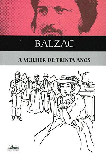 MULHER DE TRINTA ANOS, A, livro de Honoré de Balzac