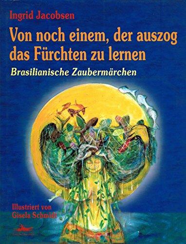VON NOCH EINEM, DER AUSZOG DAS FÜRCHTEN ZU LERNEN, livro de Ingrid Jacobsen, Gisela Schimidt (Ilustr.)
