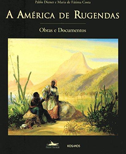 AMÉRICA DE RUGENDAS, A, livro de Pablo Diener e Maria de Fátima Costa