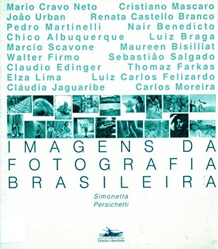 IMAGENS DA FOTOGRAFIA BRASILEIRA 2, livro de Simonetta Persichetti, org.