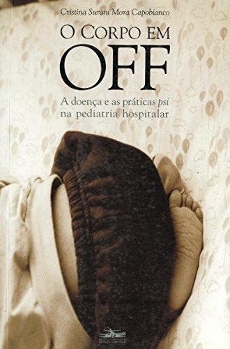 CORPO EM OFF, O, livro de Cristina S. M. Capobianco