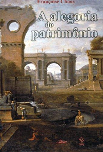 A Alegoria do Patrimônio, livro de Françoise Choay