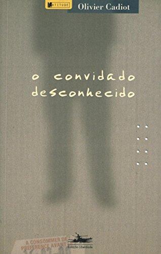 CONVIDADO DESCONHECIDO, O, livro de Olivier Cadiot