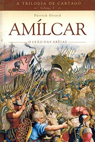 AMÍLCAR -TRILOGIA DE CARTAGO Vol. 1, livro de Patrick Girard