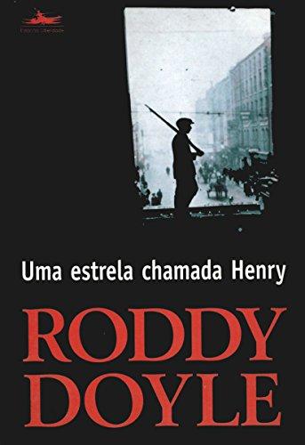 UMA ESTRELA CHAMADA HENRY, livro de Roddy Doyle